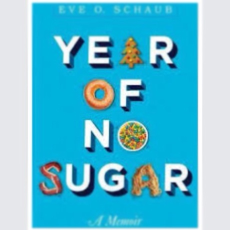 A Year Of No Sugar by Eve Schaub